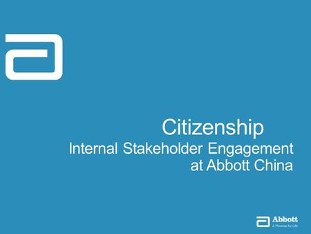 Citizenship Internal Stakeholder Engagement at Abbott China.