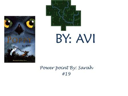 BY: AVI Power point By: Sarah #19. Chapter #1 Mr.Ocax One night Mr.Ocax was looking for food. Poppy and Ragweed were on Bannock hill. Poppy was scared.