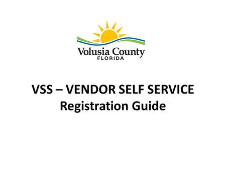 VSS – VENDOR SELF SERVICE Registration Guide. The first step of VSS Registration is to open and review the 3 documents linked on the Purchasing & Contracts.
