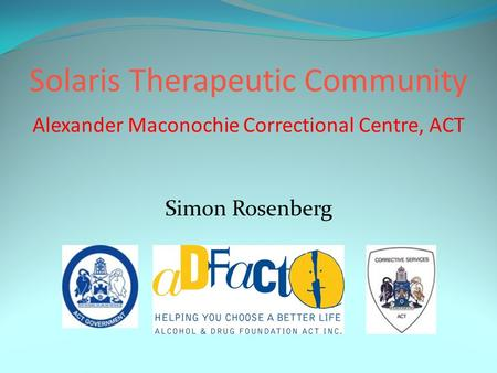 Alexander Maconochie Correctional Centre, ACT Simon Rosenberg Solaris Therapeutic Community.