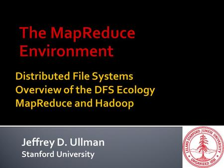 Jeffrey D. Ullman Stanford University. 2 Chunking Replication Distribution on Racks.
