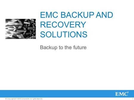 EMC BACKUP AND RECOVERY SOLUTIONS