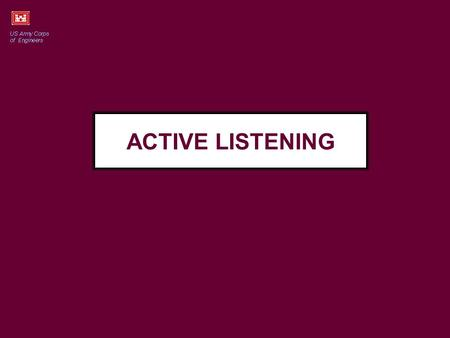 "ACTIVE LISTENING. CLASS ACTIVITY Complete instructions are on page The instructor will pair you off Agree on which of the two of you will be the ""halfway."