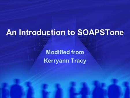 An Introduction to SOAPSTone