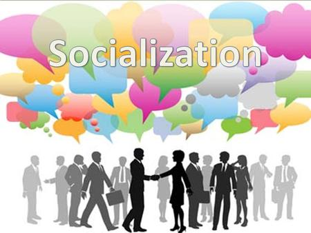 """Socialization"" 12 th Grade Sociology. I.) What is Socialization? Socialization: a process that begins at birth and is ongoing in which individuals learn."