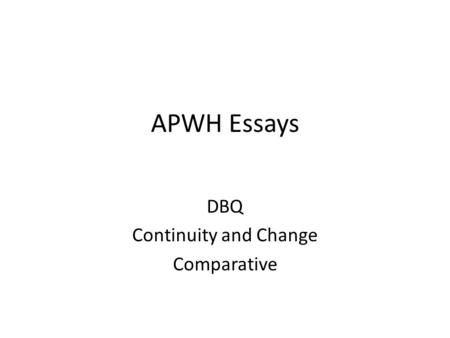 APWH Essays DBQ Continuity and Change Comparative.
