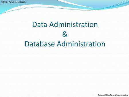 Data Administration & Database Administration