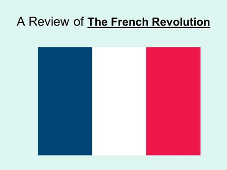 A Review of The French Revolution. Estate System Who makes up the 3 estates in France? 1 st Estate: Clergy 2 nd Estate: Nobles 3 rd Estate: Majority of.