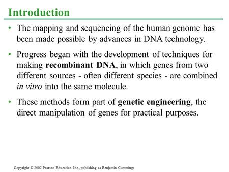 The mapping and sequencing of the human genome has been made possible by advances in DNA technology. Progress began with the development of techniques.
