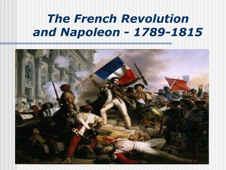 The French Revolution and Napoleon - 1789-1815. On the Eve of Revolution Section #1 Witness History: The Loss of Blood Begins Camille Desmoulins King.