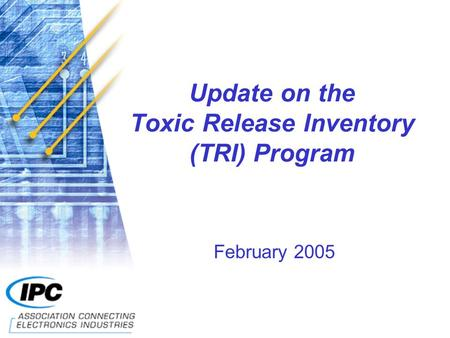 Update on the Toxic Release Inventory (TRI) Program February 2005.