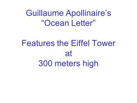 "Guillaume Apollinaire's ""Ocean Letter"" Features the Eiffel Tower at 300 meters high."