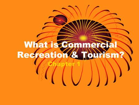 What is Commercial Recreation & Tourism?