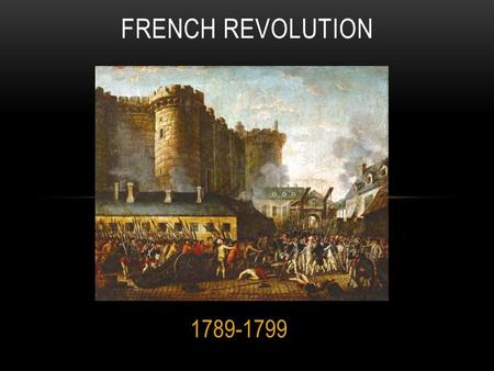 FRENCH REVOLUTION 1789-1799.