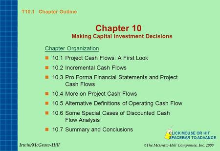 T10.1 Chapter Outline Chapter 10 Making Capital Investment Decisions Chapter Organization 10.1Project Cash Flows: A First Look 10.2Incremental Cash Flows.
