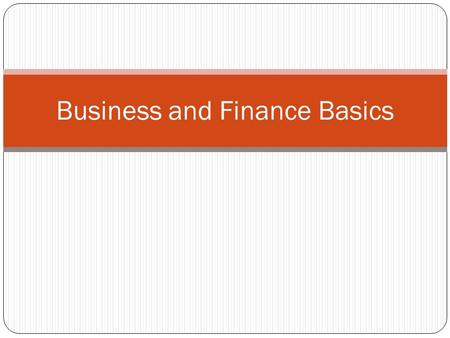 Business and Finance Basics. Copyright ©Cengage Learning. All rights reserved.1 - 2 Introduction Financial literacy is knowledge of: Facts Concepts Principles.