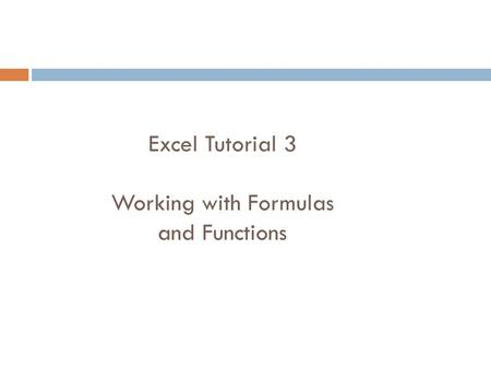 XP Excel Tutorial 3 Working with Formulas and Functions.