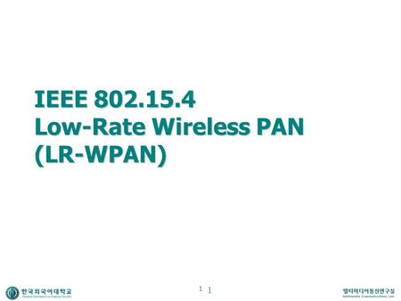 IEEE Low-Rate Wireless PAN (LR-WPAN)