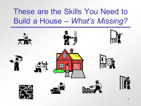 1 These are the Skills You Need to Build a House – What's Missing?