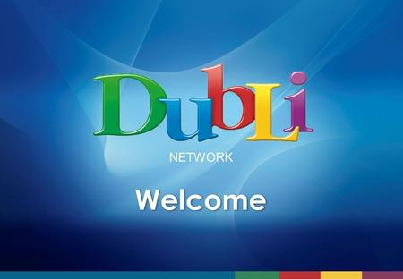 Welcome NETWORK. DubLi Auction Advantages DubLi.com - Top brand products at low prices - Access to hundreds of offers - DubLi delivers the products -