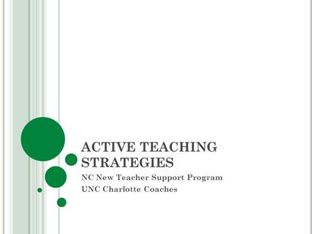 ACTIVE TEACHING STRATEGIES NC New Teacher Support Program UNC Charlotte Coaches.