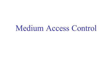 Medium Access Control. Channel Allocation Static channel allocation in LANs and MANs FDMA, TDMA, CDMA Dynamic channel allocation in LANs and MANs MAC.