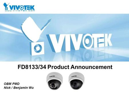 FD8133/34 Product Announcement OBM PMD Nick / Benjamin Wu.