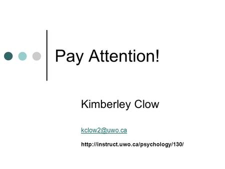 Pay Attention! Kimberley Clow