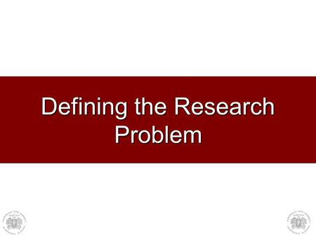 Defining the Research Problem. The Marketing Research Process Figure 1.4 The Marketing Research ProcessFigure 1.4 The Marketing Research Process Step.