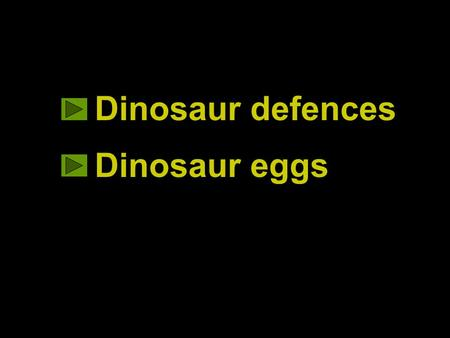 Dinosaur defences Dinosaur eggs. Like the reptiles we have now, dinosaurs could see, hear and smell the world around them. Scientists know that because.
