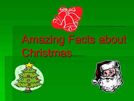 Amazing Facts about Christmas