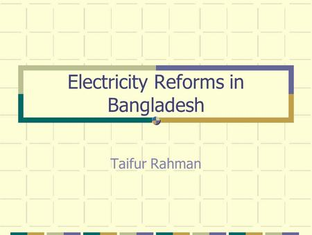 Electricity Reforms in Bangladesh