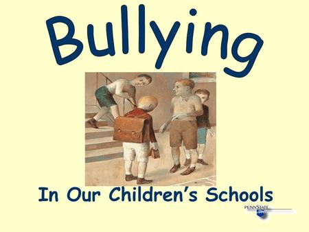In Our Children ' s Schools. What Is Bullying? Physical or psychological intimidation that occurs repeatedly over time Bullying can be overt (i.e., teasing,