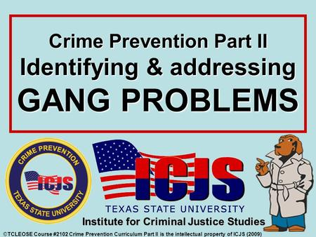 Crime Prevention Part II Identifying & addressing GANG PROBLEMS