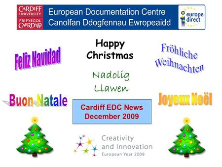 Cardiff EDC News December 2009 Happy Christmas Nadolig Llawen.