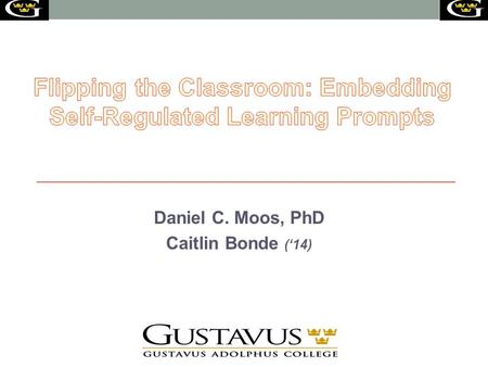 Daniel C. Moos, PhD Caitlin Bonde ('14). Overview Introduction Introduction to flipped classrooms Theoretical framework to examine learning Prior empirical.