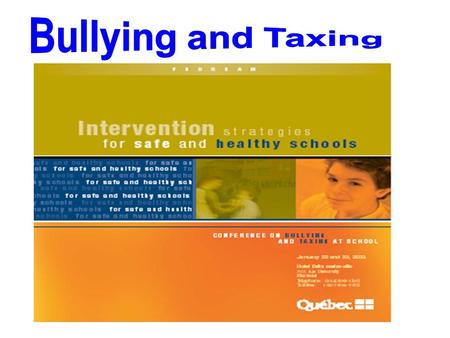 Bullying and Taxing.