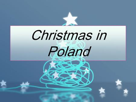 Christmas in Poland.