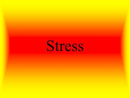 Stress. The body's and mind's reaction to everyday demands or threats. Real or imagined.
