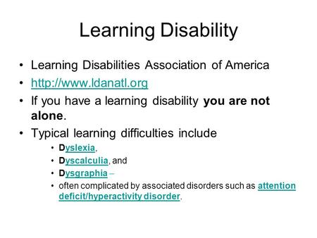 Learning Disability Learning Disabilities <strong>Association</strong> of America If you have a learning disability you are not alone. Typical learning.