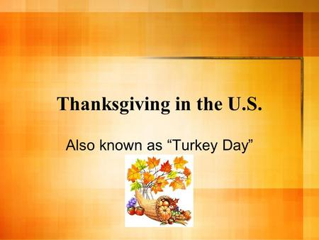 "Also known as ""Turkey Day"""
