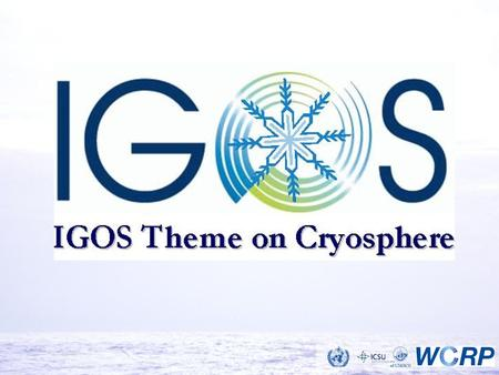 WATEROCEANSCARBONAtm. Chem.COASTAL GEOHAZARDS LAND COVERCRYOSPHERE UNDER DEVELOPMENT APPROVED IOC GTOS UNEP UNESCO GOOS FAO ICSU WMO IGBP WCRP GCOS IGFA.
