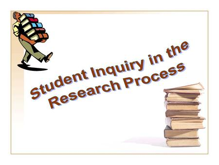 Student Inquiry in the Research Process.
