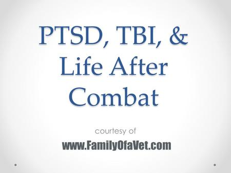 PTSD, TBI, & Life After Combat
