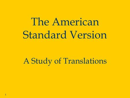 1 The American Standard Version A Study of Translations.