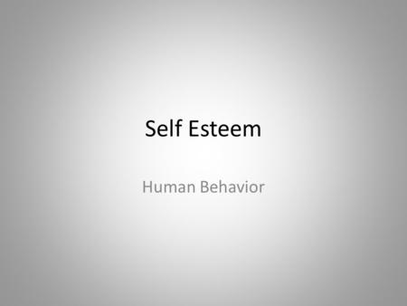 Self Esteem Human Behavior.
