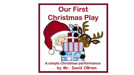 By Mr. David OBrien. SONG 7: Here we go round the Christmas tree Here we go round the Christmas tree, The Christmas tree, the Christmas tree, Here we.