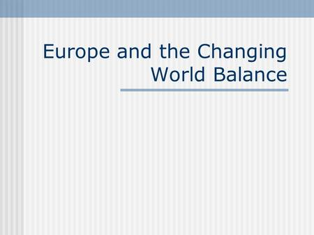 Europe and the Changing World Balance