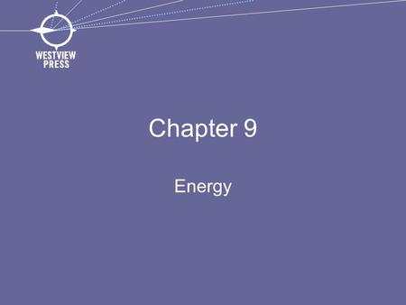 Chapter 9 Energy. In 2009, China became the world's number one consumer of energy. While the country consumes more energy in absolute terms, it comes.