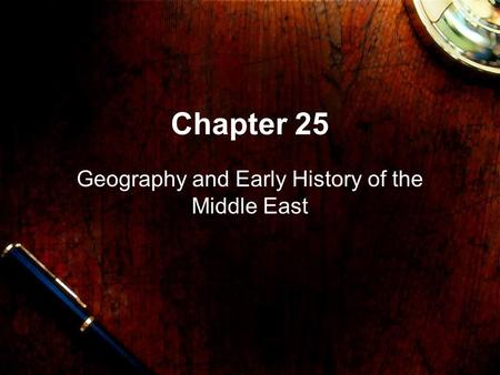 Chapter 25 Geography and Early History of the Middle East.